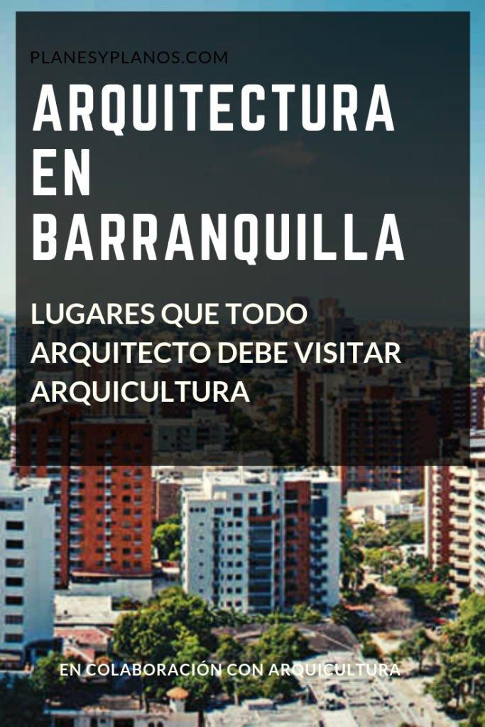 lo mejor de la arquitectura en barranquilla colombia arquitectura en latinoamérica