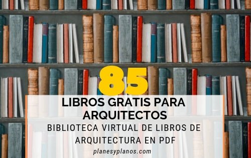 Libros para arquitectos gratis en pdf , biblioteca virtual de libros de arquitectura