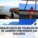 PRESUPUESTO PARA 5 DIAS EN RIO DE JANEIRO 100 CON DOLARES