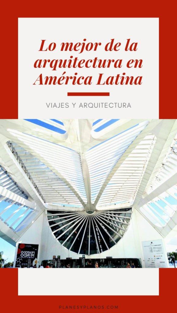 viajes y arquitectura en américa latina recorrido de arquitectura y las mejores obras arquitectónicas