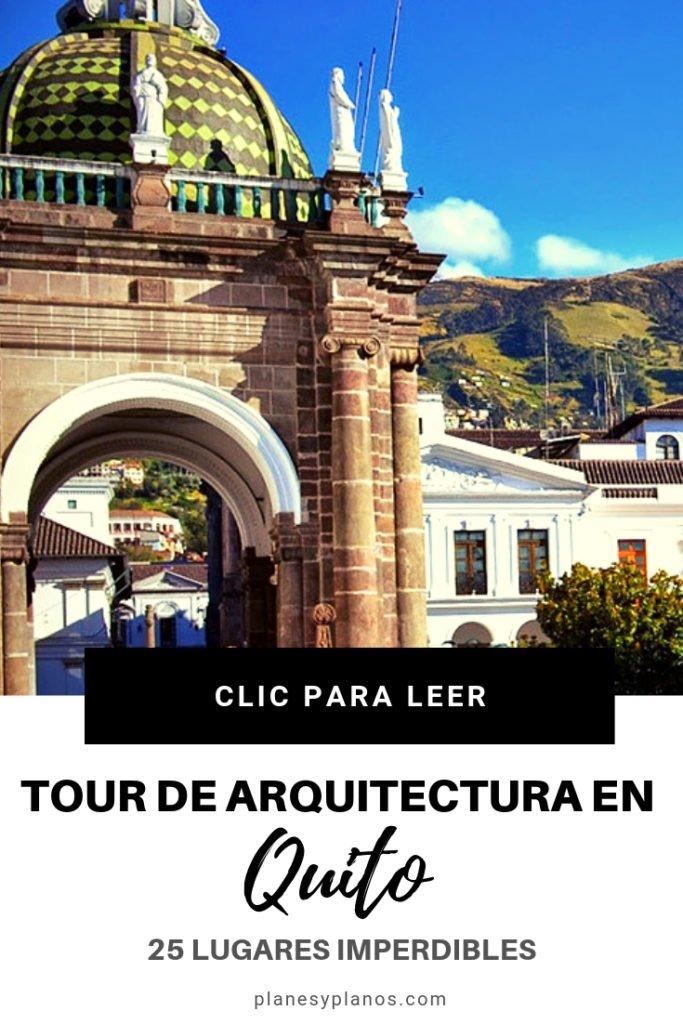 Tour de arquitectura en Quito, los lugares que todo arquitecto debe visitar, presupuesto, itinerario y más