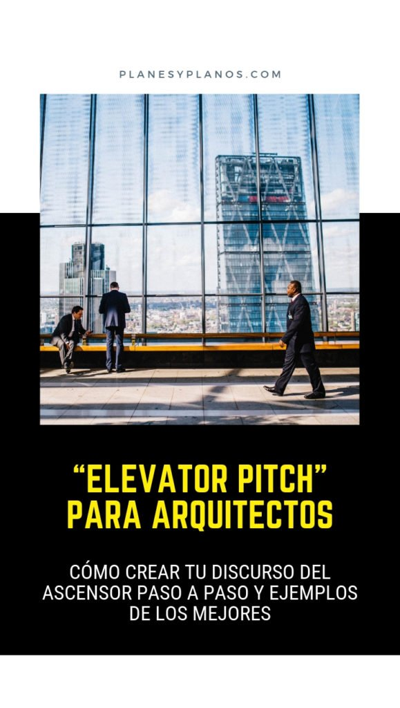 Por qué es importante el elevator pitch para arquitectos . Te ayudo a crear uno