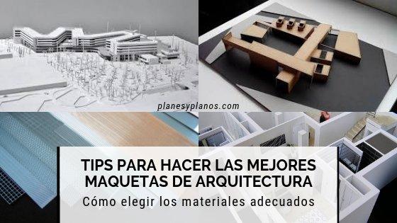 tips para estudiantes de arquitectura como hacer maquetas