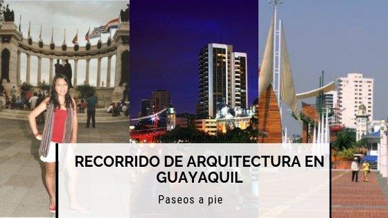 tours arquitectónico de un día a pié por Guayaquil