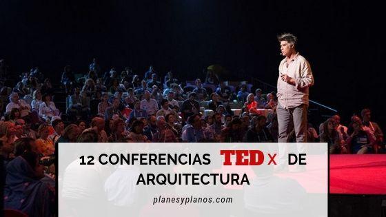 LAS MEJORES CONFERENCIAS TED DE ARQUITECTURA