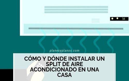 Cómo y dónde instalar un split de aire acondicionado en una casa