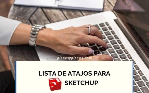 LISTA DE ATAJOS PARA SKETCHUP